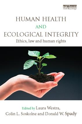 Human Health and Ecological Integrity: Ethics, Law and Human Rights, 1st Edition (Paperback) book cover