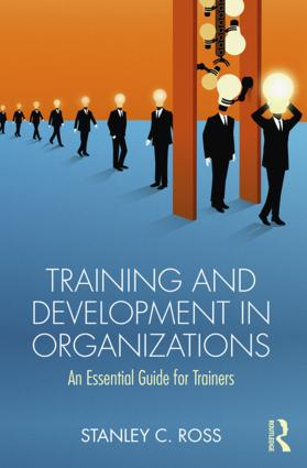 Training and Development in Organizations: An Essential Guide For Trainers, 1st Edition (Paperback) book cover