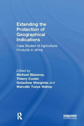 Extending the Protection of Geographical Indications: Case Studies of Agricultural Products in Africa, 1st Edition (Paperback) book cover