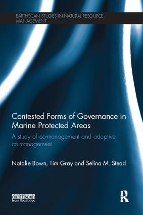 Contested Forms of Governance in Marine Protected Areas: A Study of Co-Management and Adaptive Co-Management book cover