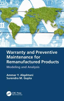 Warranty and Preventive Maintenance for Remanufactured Products: Modeling and Analysis, 1st Edition (Hardback) book cover