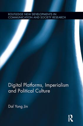 Digital Platforms, Imperialism and Political Culture book cover
