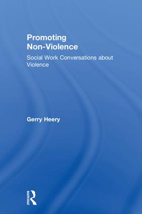 Promoting Non-Violence: Social Work Conversations about Violence, 1st Edition (Hardback) book cover