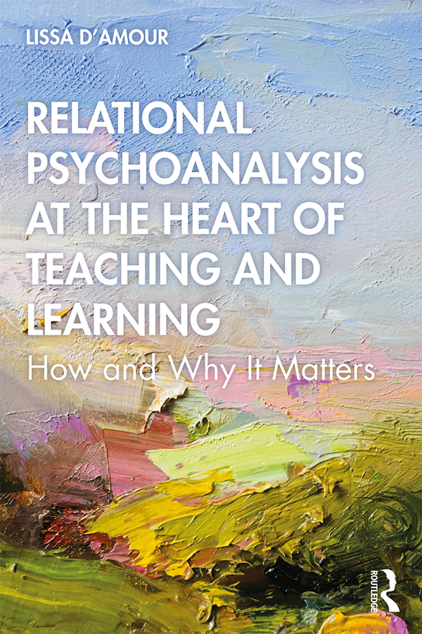 Relational Psychoanalysis at the Heart of Teaching and Learning: How and Why it Matters book cover