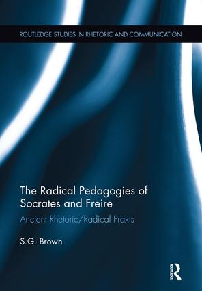 The Radical Pedagogies of Socrates and Freire: Ancient Rhetoric/Radical Praxis, 1st Edition (Paperback) book cover