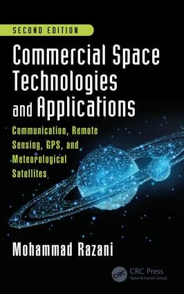 Commercial Space Technologies and Applications: Communication, Remote Sensing, GPS, and Meteorological Satellites, Second Edition: 2nd Edition (Hardback) book cover