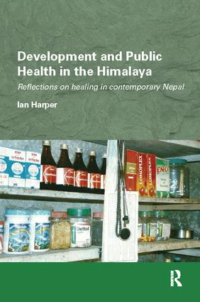 Development and Public Health in the Himalaya: Reflections on healing in contemporary Nepal book cover