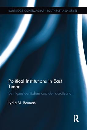 Political Institutions in East Timor: Semi-Presidentialism and Democratisation book cover