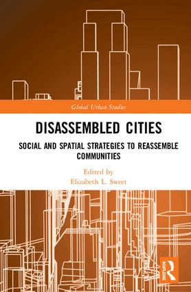 Disassembled Cities: Social and Spatial Strategies to Reassemble Communities book cover