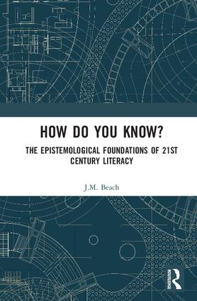 How Do You Know?: The Epistemological Foundations of 21st Century Literacy book cover