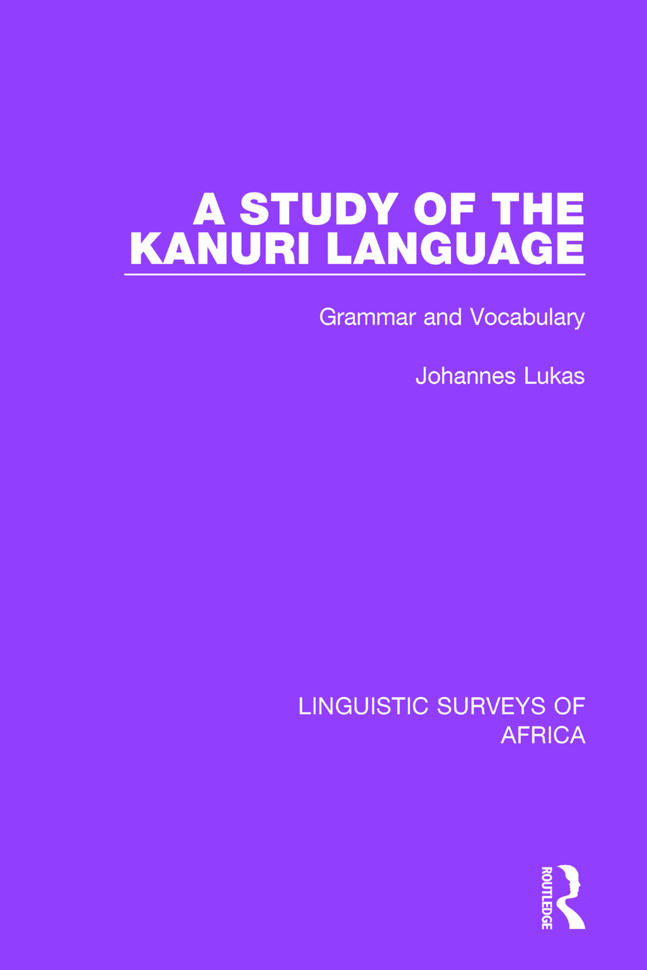 A Study of the Kanuri Language: Grammar and Vocabulary, 1st Edition (Paperback) book cover