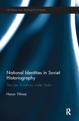 National Identities in Soviet Historiography: The Rise of Nations under Stalin book cover