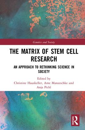 The Matrix of Stem Cell Research: An Approach to Rethinking Science in Society book cover