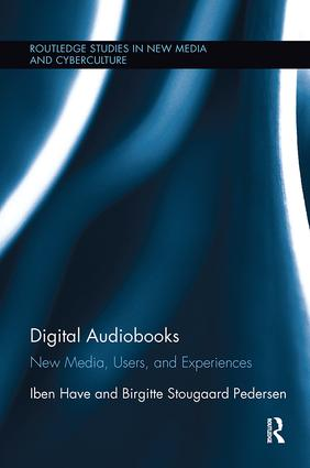 Digital Audiobooks: New Media, Users, and Experiences book cover