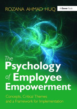The Psychology of Employee Empowerment: Concepts, Critical Themes and a Framework for Implementation, 1st Edition (Paperback) book cover