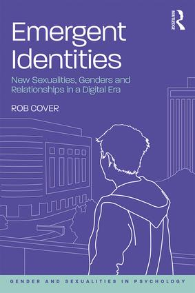 Emergent Identities: New Sexualities, Genders and Relationships in a Digital Era book cover