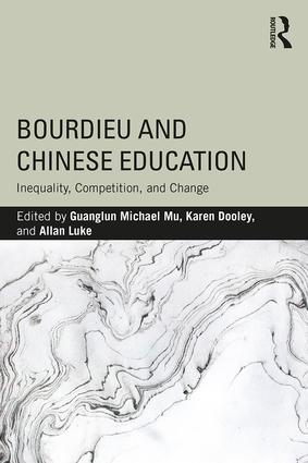 Bourdieu and Chinese Education: Inequality, Competition, and Change, 1st Edition (Paperback) book cover
