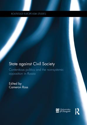 State against Civil Society: Contentious Politics and the Non-Systemic Opposition in Russia, 1st Edition (Paperback) book cover