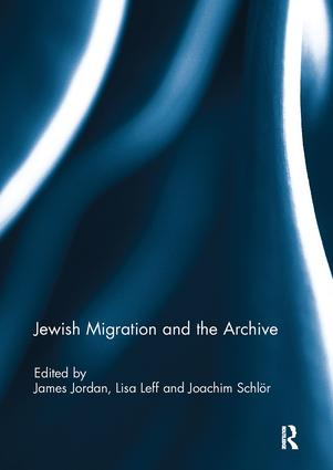 Jewish Migration and the Archive: 1st Edition (Paperback) book cover