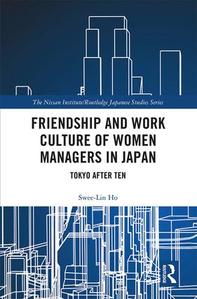 Friendship and Work Culture of Women Managers in Japan: Tokyo After Ten book cover