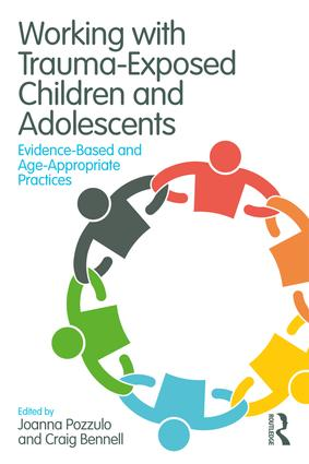Working with Trauma-Exposed Children and Adolescents: Evidence-Based and Age-Appropriate Practices, 1st Edition (Paperback) book cover