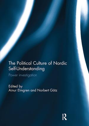 The Political Culture of Nordic Self-Understanding: Power Investigation, 1st Edition (Paperback) book cover