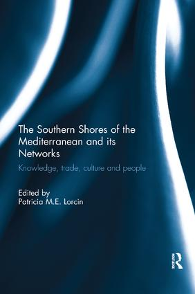 The Southern Shores of the Mediterranean and its Networks: Knowledge, Trade, Culture and People, 1st Edition (Paperback) book cover