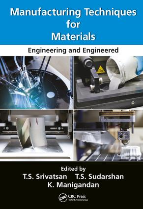Manufacturing Techniques for Materials: Engineering and Engineered, 1st Edition (Hardback) book cover