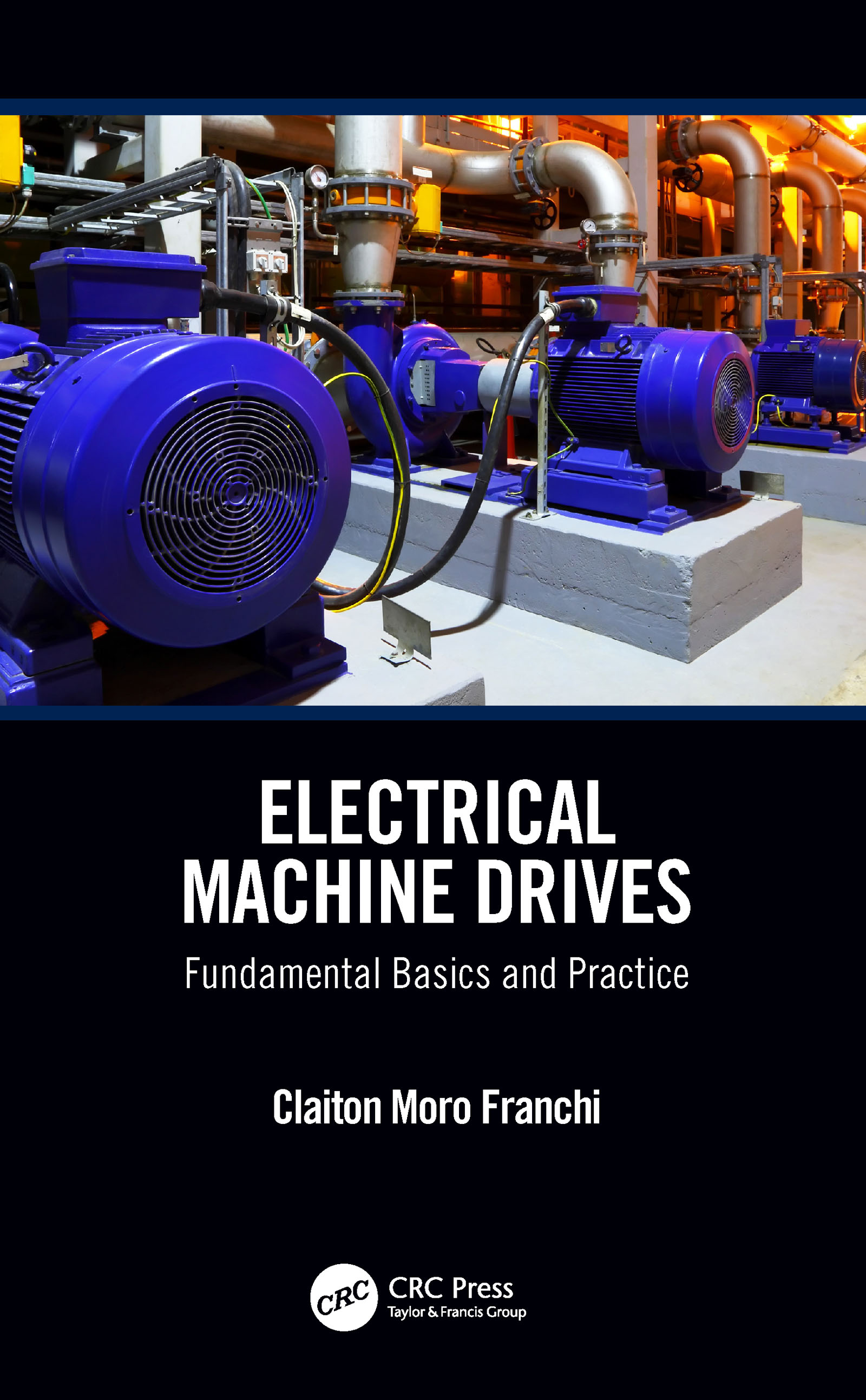 Electrical Machine Drives: Fundamental Basics and Practice, 1st Edition (Hardback) book cover