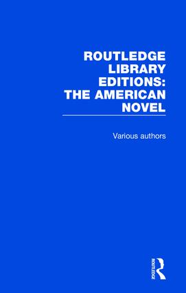 Routledge Library Editions: The American Novel: 1st Edition (Hardback) book cover