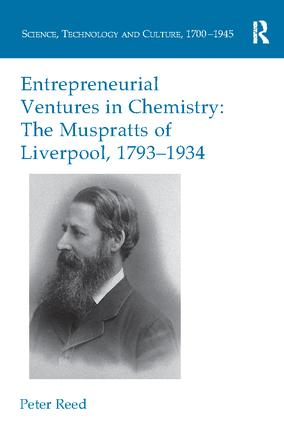 Entrepreneurial Ventures in Chemistry: The Muspratts of Liverpool, 1793-1934, 1st Edition (Paperback) book cover