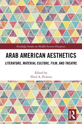 Arab American Aesthetics: Literature, Material Culture, Film, and Theatre (Hardback) book cover