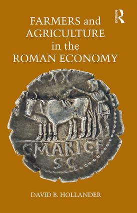 Farmers and Agriculture in the Roman Economy: 1st Edition (Hardback) book cover