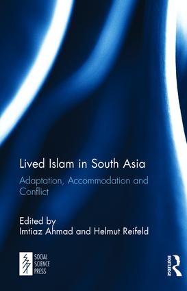Lived Islam in South Asia: Adaptation, Accommodation and Conflict, 1st Edition (Hardback) book cover