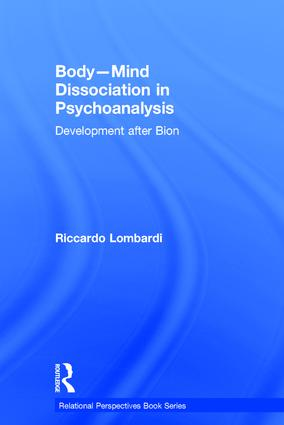 Body-Mind Dissociation in Psychoanalysis: Development after Bion, 1st Edition (Hardback) book cover