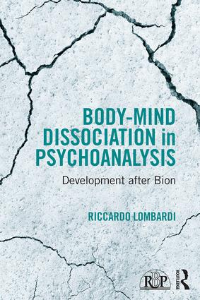 Body-Mind Dissociation in Psychoanalysis: Development after Bion (Paperback) book cover