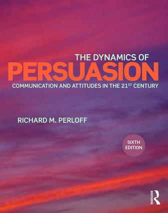 The Dynamics of Persuasion: Communication and Attitudes in the Twenty-First Century book cover