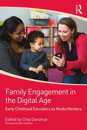 Family Engagement in the Digital Age: Early Childhood Educators as Media Mentors (Paperback) book cover