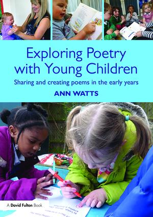 Exploring Poetry with Young Children: Sharing and creating poems in the early years, 1st Edition (Paperback) book cover