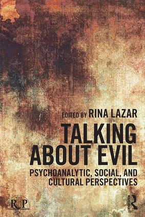 Talking about Evil: Psychoanalytic, Social, and Cultural Perspectives (Paperback) book cover
