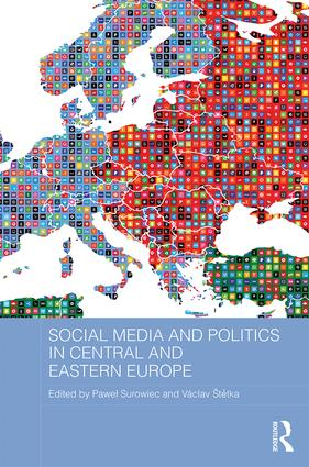 Social Media and Politics in Central and Eastern Europe book cover