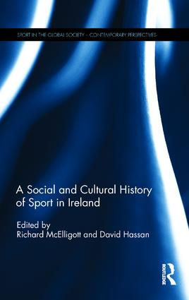 A Social and Cultural History of Sport in Ireland book cover