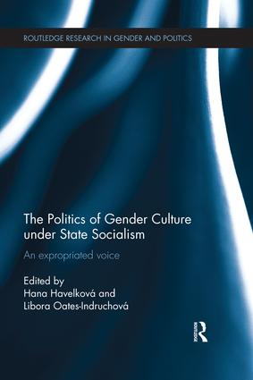 The Politics of Gender Culture under State Socialism: An Expropriated Voice book cover