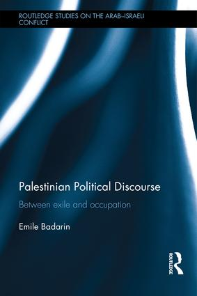 Palestinian Political Discourse: Between Exile and Occupation, 1st Edition (Hardback) book cover