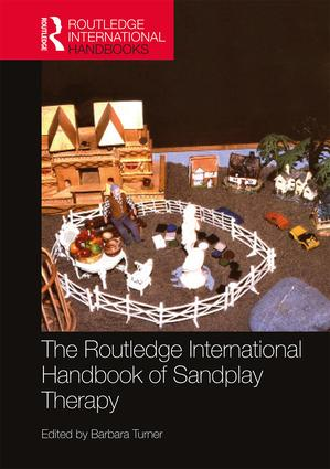 The Routledge International Handbook of Sandplay Therapy: 1st Edition (e-Book) book cover