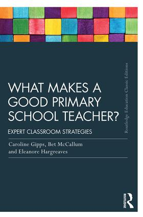 What Makes a Good Primary School Teacher?: Expert classroom strategies, 2nd Edition (Paperback) book cover