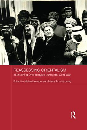 Reassessing Orientalism: Interlocking Orientologies during the Cold War, 1st Edition (Paperback) book cover