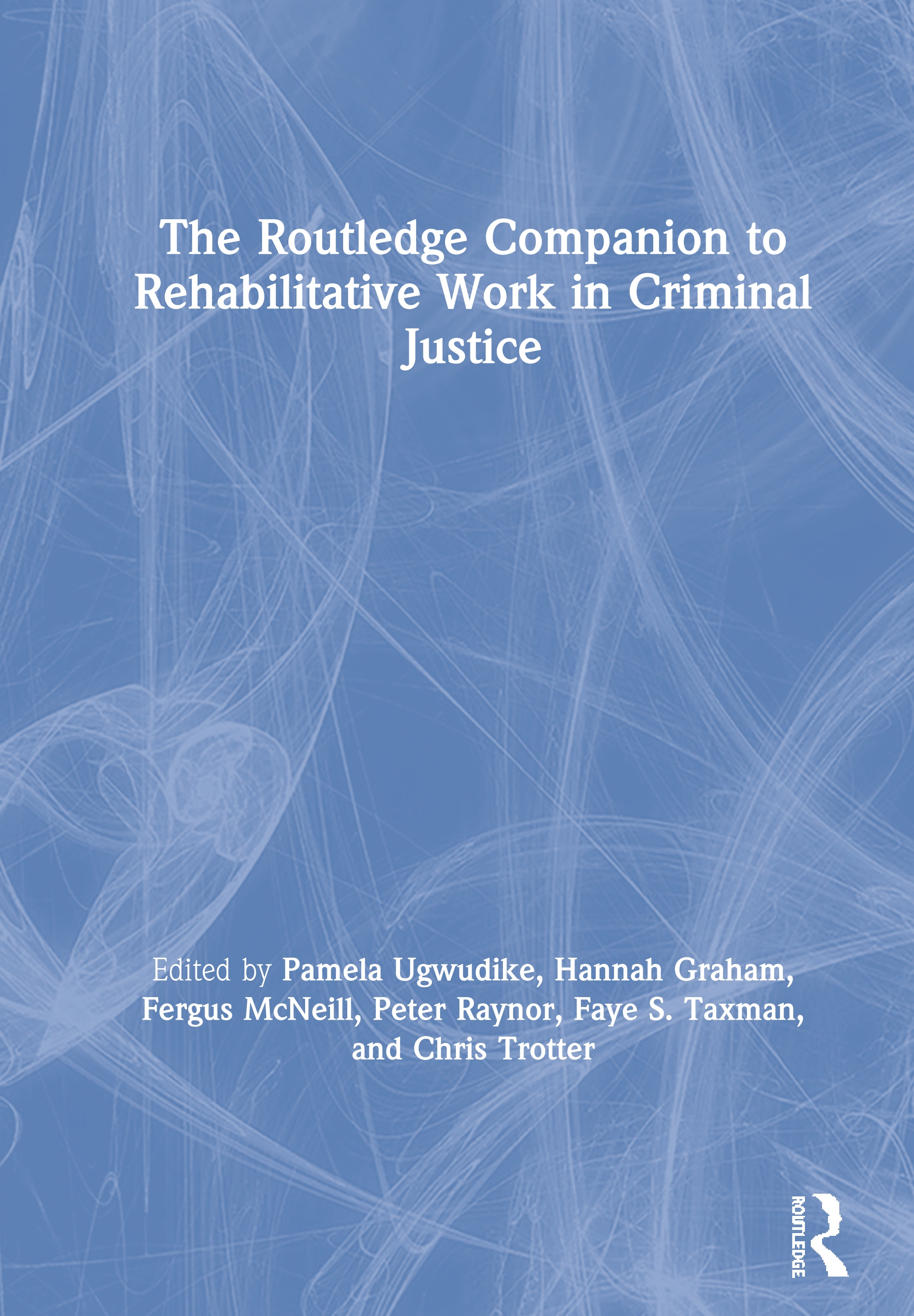 The Routledge Companion to Rehabilitative Work in Criminal Justice book cover