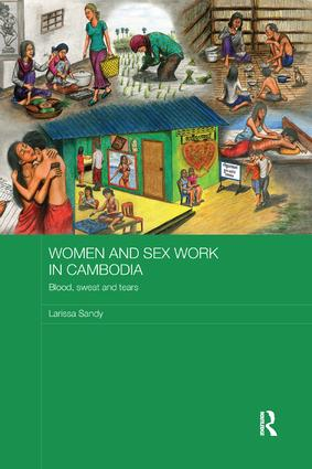 Women and Sex Work in Cambodia: Blood, sweat and tears book cover