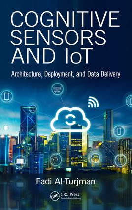 Cognitive Sensors and IoT: Architecture, Deployment, and Data Delivery, 1st Edition (Hardback) book cover
